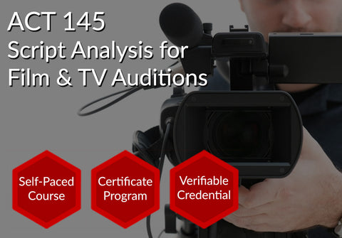 ACT 145  |  Script Analysis for Film & TV Auditions