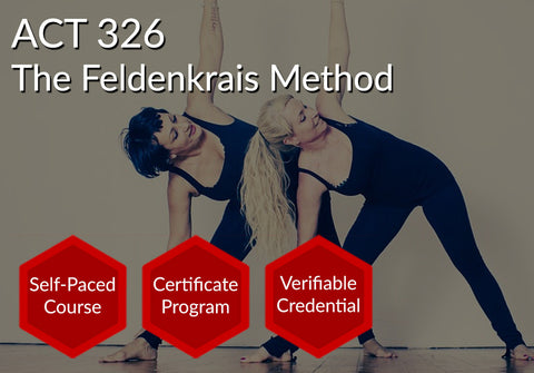 ACT 326  |  The Feldenkrais Method