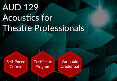 AUD 129  |  Acoustics for Theatre Professionals