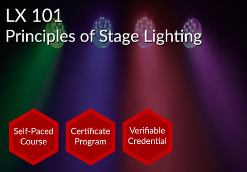 LX 101  |  Principles of Stage Lighting