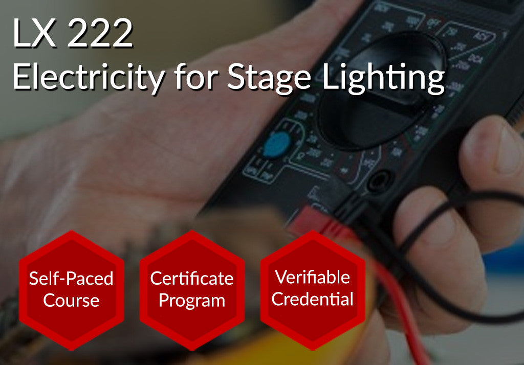 LX 222  |  Electricity for Stage Lighting