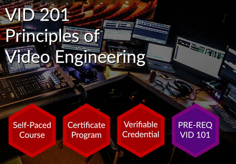 VID 201  |  Principles of Video Engineering