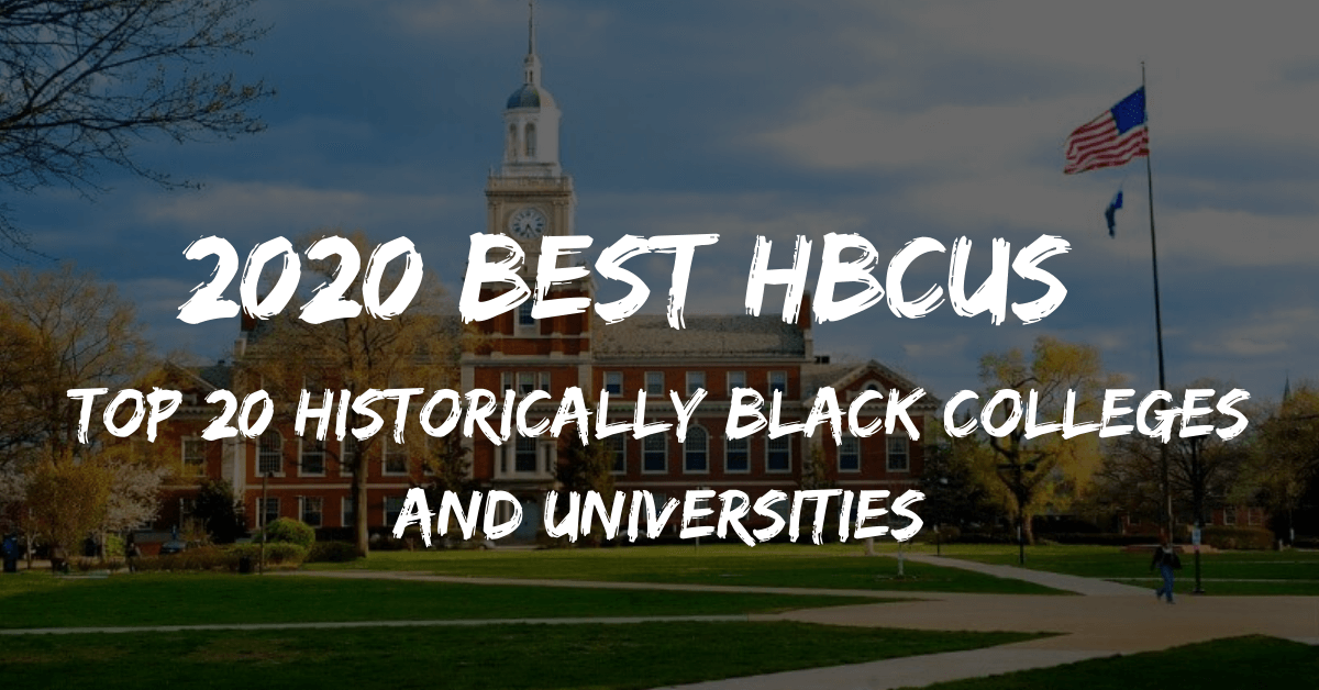 2020 Best HBCUs: Top 20 Historically Black Colleges and Universities