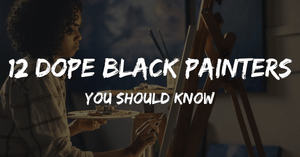 12 Dope Black Painters You Should Know