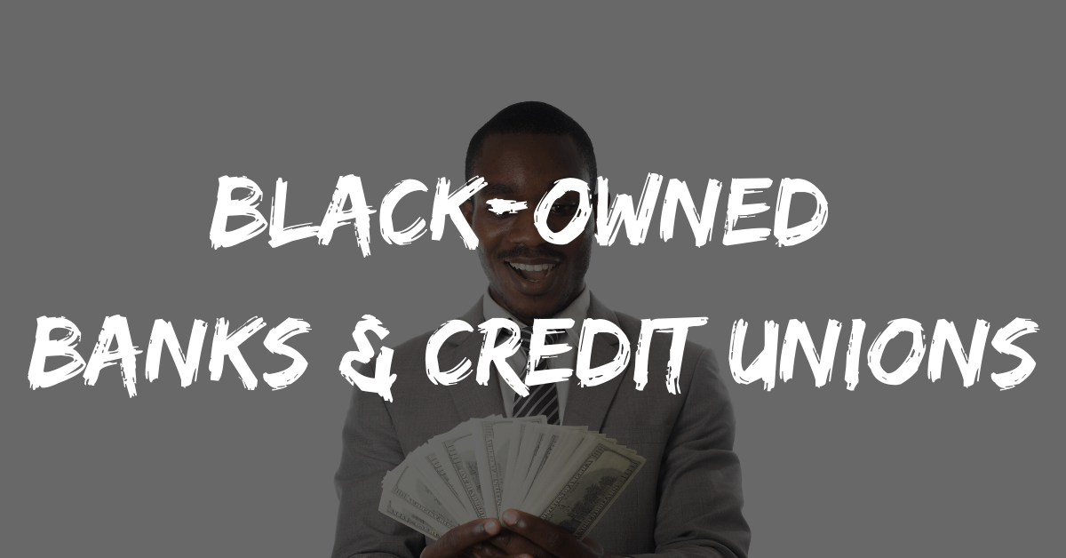 Black-Owned Banks and Credit Unions in America
