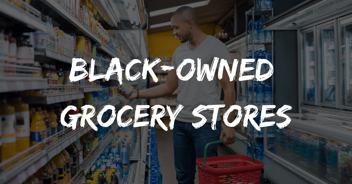 Black-Owned Grocery Stores in the U.S.