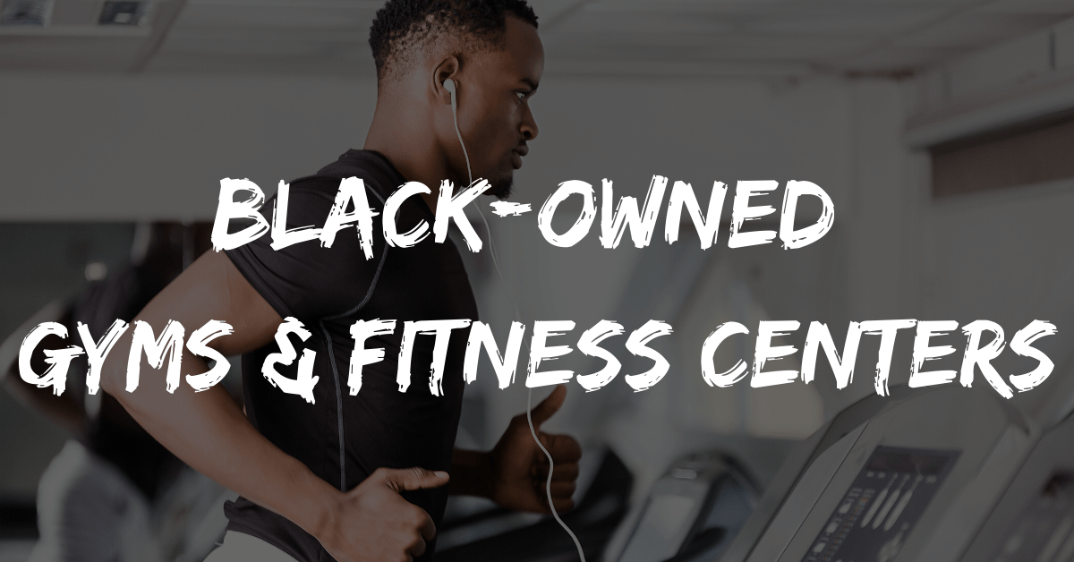 Black-Owned Gyms & Fitness Centers in America