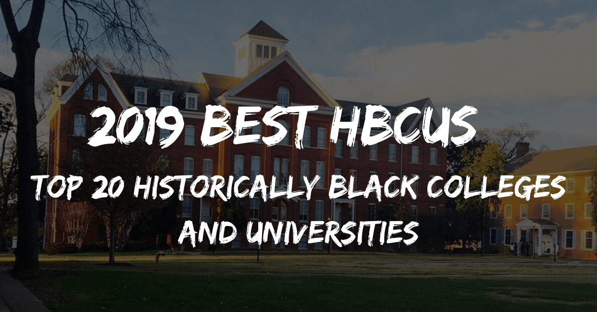2019 Best HBCUs: Top 20 Historically Black Colleges and Universities
