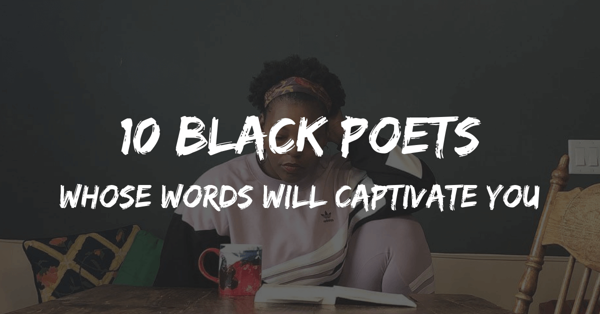 10 Black Poets Whose Words Will Captivate You