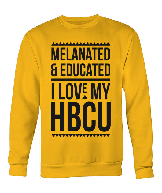 Melanated & Educated - I Love My HBCU Crewneck (Black Text)