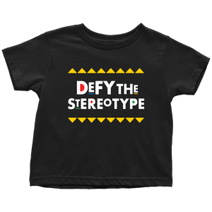 Defy The Stereotype Toddler T-Shirt