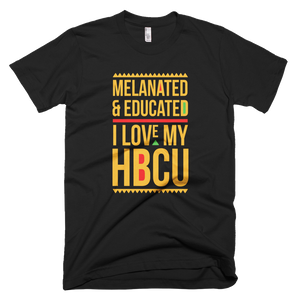 Melanated & Educated - I Love My HBCU T-Shirt