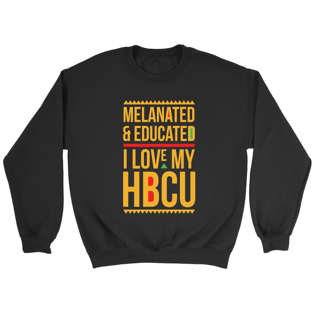 Melanated & Educated - I Love My HBCU Crewneck