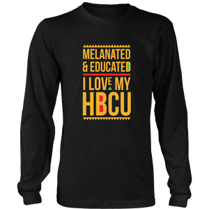 Melanated & Educated - I Love My HBCU Long Sleeve T-Shirt
