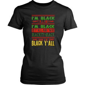 I'm Black Y'all T-Shirt