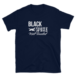 Black, Woke, Well Traveled T-Shirt