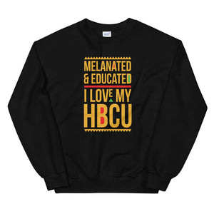 Melanated & Educated - I Love My HBCU Sweatshirt