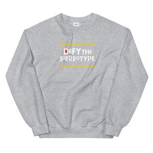Defy The Stereotype Sweatshirt