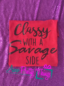 Classy With A Side of Savage T-Shirt Savage T-Shirt Classy T-Shirt