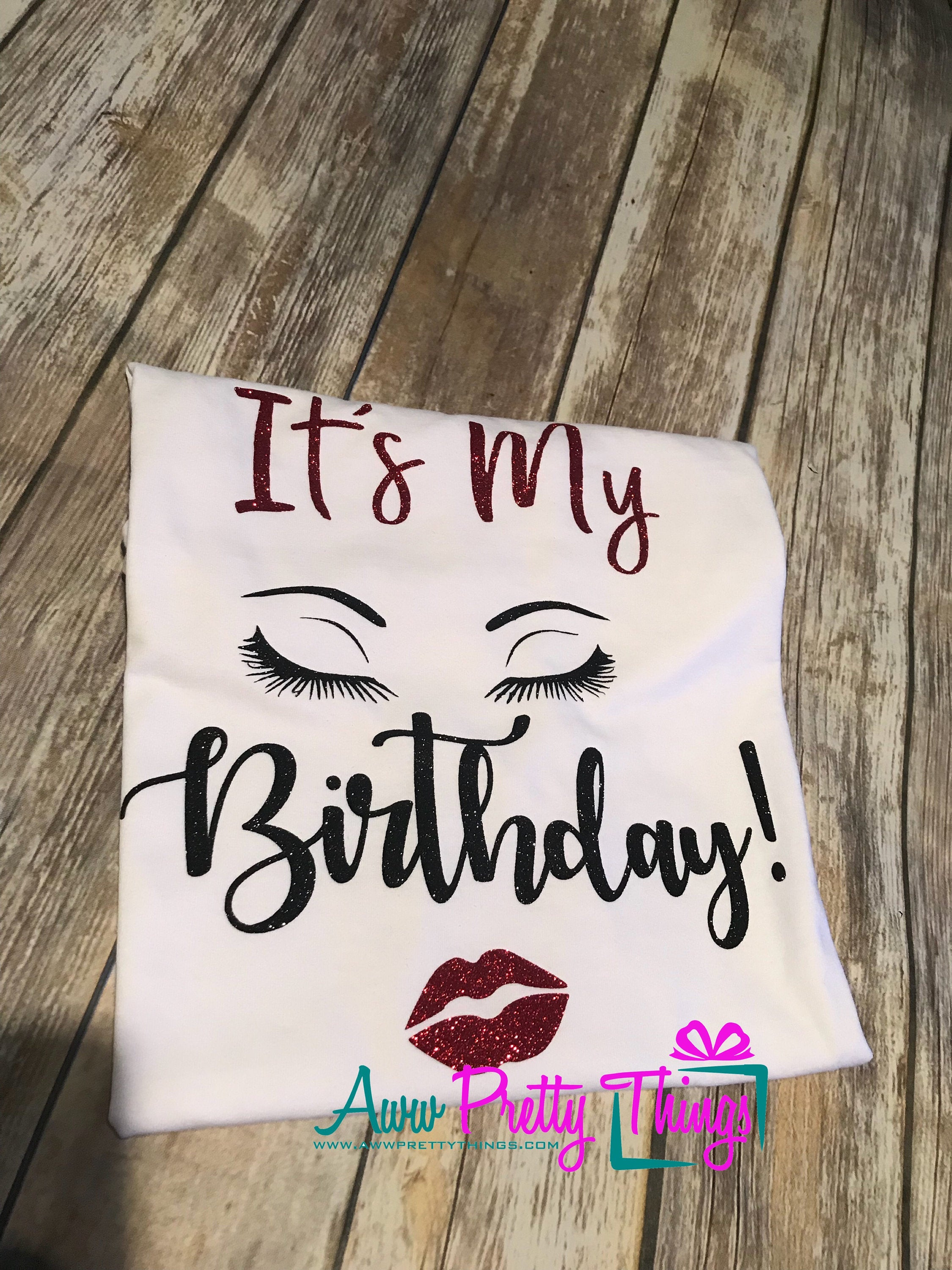 It's My Birthday Birthday Shirt Its My Day MakeUp Eyelash Birthday Glam Birthday