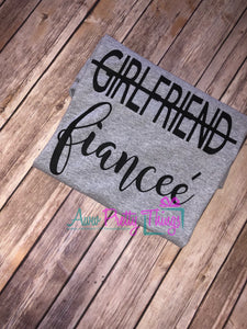 Girlfriend Fiance T-Shirts Fiancee T-Shirt Fiancee T-Shirt Engagement Shirt Engaged Propasal Shirts Girlfriend to Fiancee Just Engaged