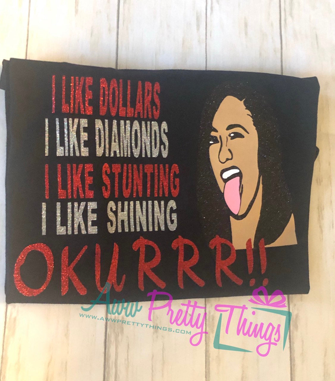 Cardi B Inspired Shirt I Like It Like That Cardi B I Like Dollars I Like Diamonds I Like Stunting I Like Shining Melanin Shirt