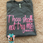 Load image into Gallery viewer, Thou Shall Not Try Me T-Shirt Mood 24:7 t-Shirt Mood Shirt Mom Life