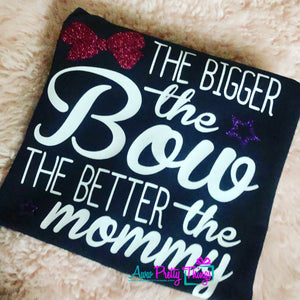 The Bigger The Bow The Better The Mommy Shirt JoJo Siwa Inspired Shirt Bow Mom