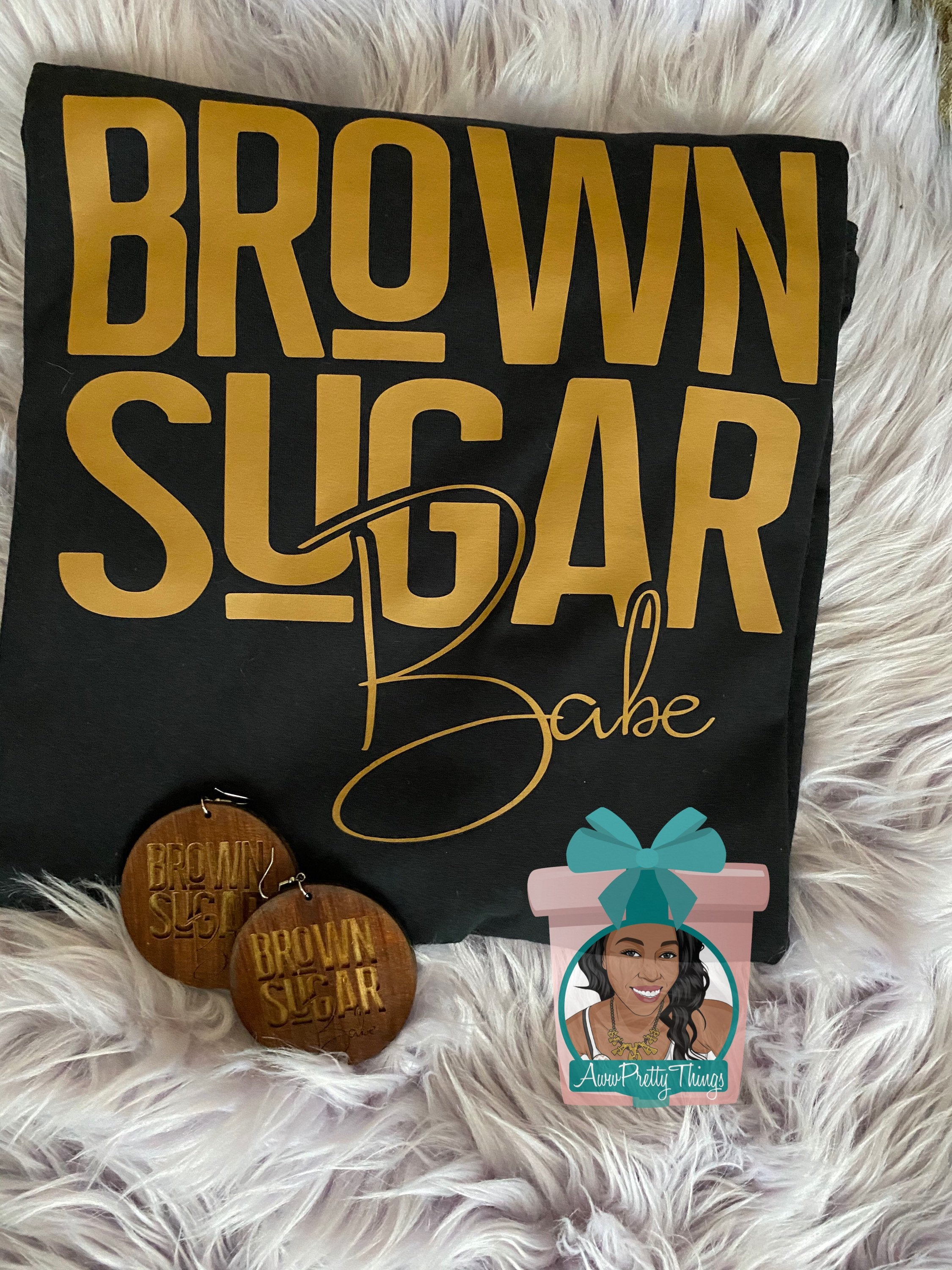 Brown Sugar Babe Shirt and Wooden Earring with Brown Sugar Babe Brown Sugar Babe