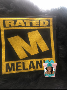 Rated M Melanin Melanin Rated Dripping In Melanin Melanin Shirt Melanin Girl Shirt Black Girl Magic Shirt