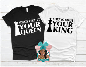 Always Protect Your Queen & Trust Your King Shirts