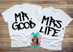 Mr Good. & Mrs.Life Shirts