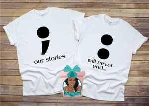 Our Stories Will Never End Shirts