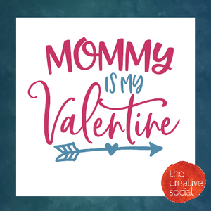 Mommy is my Valentine DIY Kit