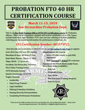 2019/03/11 - Probation 40 HR FTO Certification Course - Rancho Cucamonga, CA