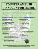 2018/04/17 - Counter Ambush Handgun Tactics for LE/Mil - Oroville (NorCal), CA