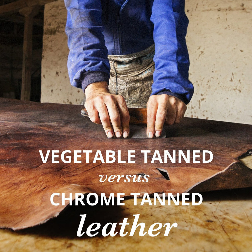 Why Choose Vegetable Tanned Leather | Vegetable Tanned Leather VS Chrome Tanned Leather