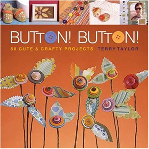 Buttons! Buttons! By Terry Taylor