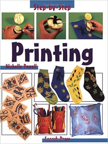 Search Press Step-By-Step Printing by Michelle Powell