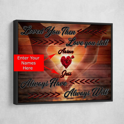 Loved You Then Personalized Premium Couples Canvas - Amazing Canvas Prints