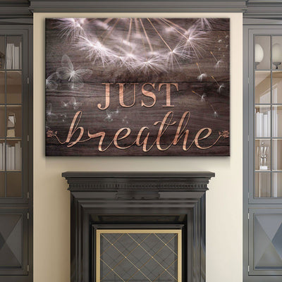 Just Breathe V3 - Amazing Canvas Prints