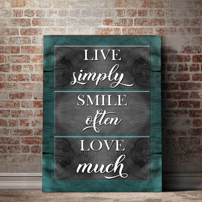 Live Simply Smile Often Love Much - Amazing Canvas Prints