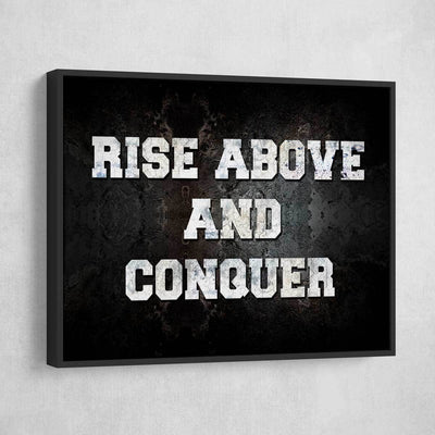 Rise Above And Conquer - Amazing Canvas Prints