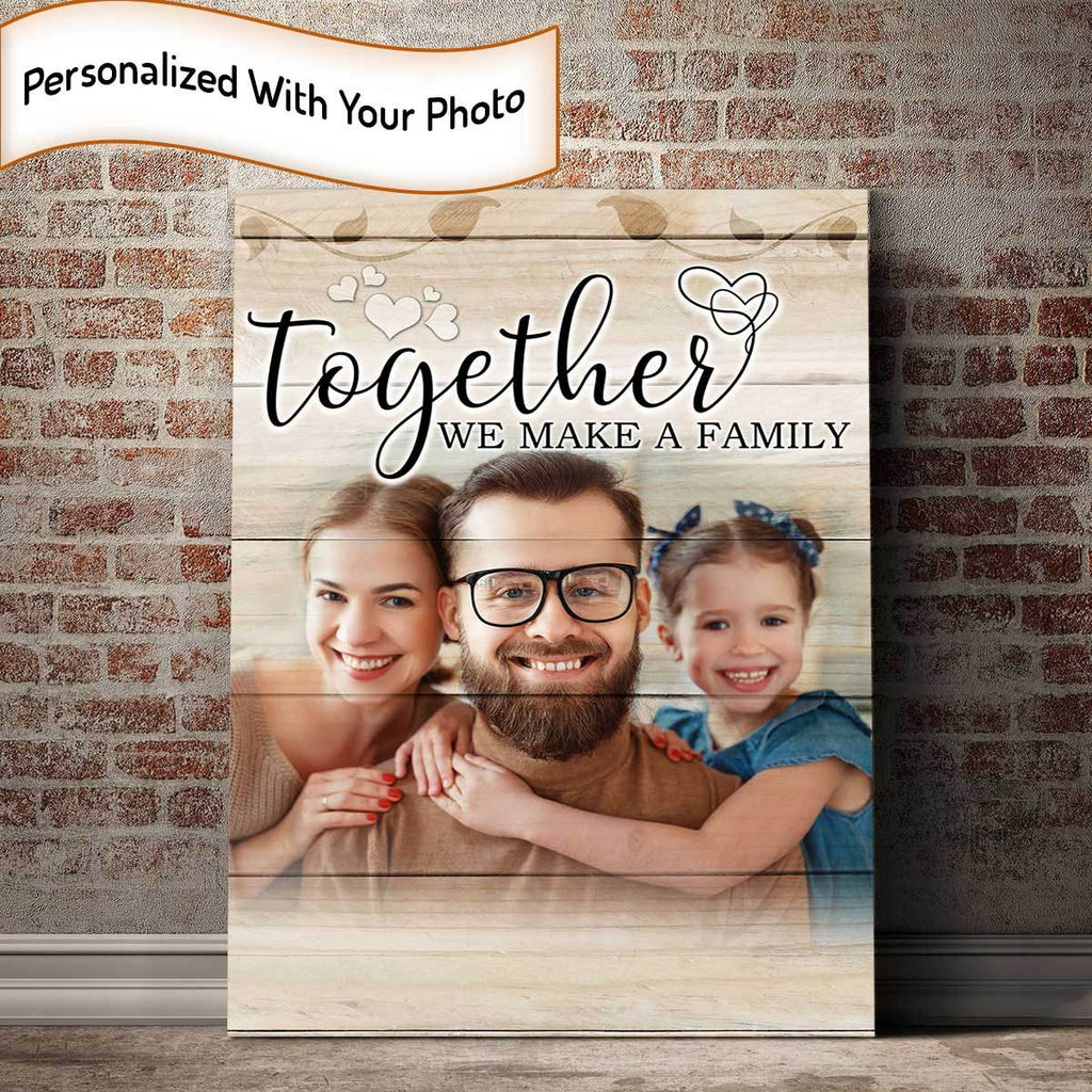 Personalized Together We Make A Family Canvas - Amazing Canvas Prints