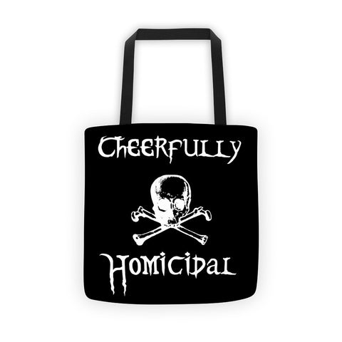 Cheerfully Homicidal Gothic Humor Tote bag