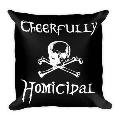 Cheerfully Homicidal Gothic Humor Square Pillow