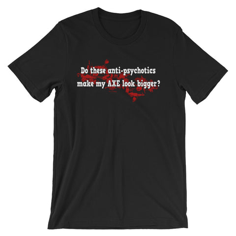 Anti Psychotic Axe Gothic Humor t-shirt