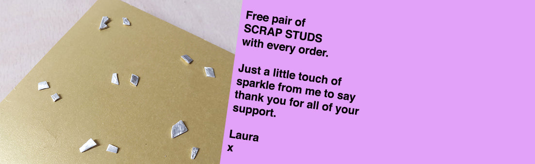 Free Pair of Small Scrap Studs with every order