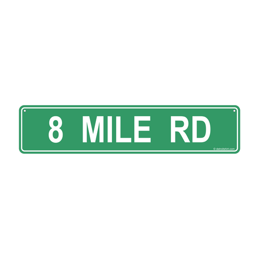 Sign - 8 Mile Street Sign-Sign-Detroit Shirt Company
