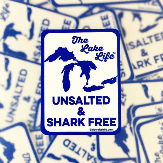 Sticker - The Lake Life Unsalted and Shark Free-Sticker-Detroit Shirt Company